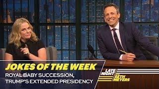 Seth's Favorite Jokes of the Week: Royal Baby Succession, Trump's Extended Presidency