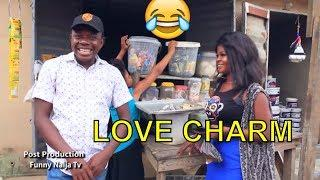 LOVE CHARM (COMEDY SKIT) (FUNNY VIDEOS) - Latest 2018 Nigerian Comedy| Comedy Skits|Naija Comedy