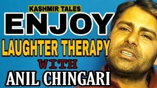 KASHMIR TALES LAUGHTER THERAPY WITH ANIL  CHINGARI || KASHMIRI FUNNY JOKES