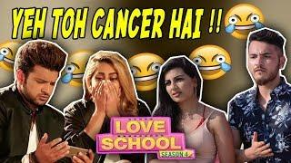 LOVE SCHOOL - Stupidest School Ever ???????? | Love School season 4 Funny Roast | Why it Sucks ep -