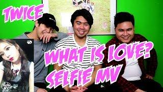 TWICE - WHAT IS LOVE SELFIE? MV REACTION (FUNNY FANBOYS)